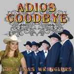 The Los Texas Wranglers Band: Adios, Goodbye cover